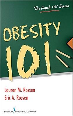 Obesity 101 By Rossen, Lauren/ Rossen, Eric